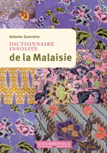 Antonio Guerreiro - Dictionnaire insolite de la Malaisie.