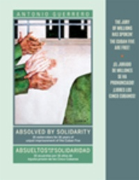 Absolved by Solidarity / Absueltos por La Solidaridad - 16 Watercolors for 16 Years of Unjust Imprisonment of the Cuban Five / 16 Acuarelas por 16 Anos de Injusta Prision de los Cinco Cubanos. Edition bilingue anglais-espagnol.pdf