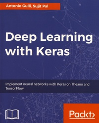 Histoiresdenlire.be Deep Learning with Keras - Implement neural networks with Keras on Theano and TensorFlow Image