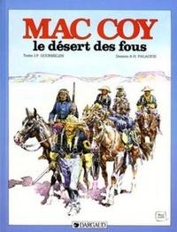 Antonio Hernandez Palacios et Jean-Pierre Gourmelen - Mac Coy Tome 14 : Le Désert des fous.