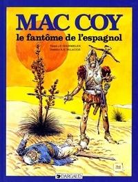 Antonio Hernandez Palacios et Jean-Pierre Gourmelen - Mac Coy Tome 16 : Le fantôme de l'Espagnol.
