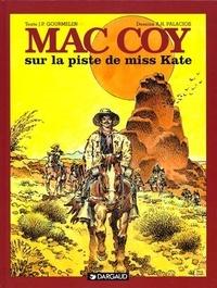 Antonio Hernandez Palacios et Jean-Pierre Gourmelen - Mac Coy Tome 21 : Sur la piste de miss Kate.