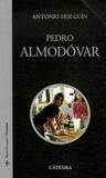 Antonio Holguin - Pedro Almodovar.