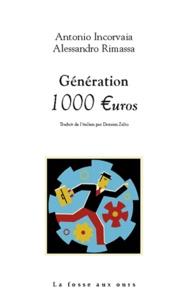 Antonio Incorvaia et Alessandro Rimassa - Génération 1000 euros.
