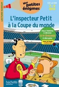 Antonio Iturbe - L'inspecteur Petit à la Coupe du monde - CE1 et CE2. Mes petites énigmes.