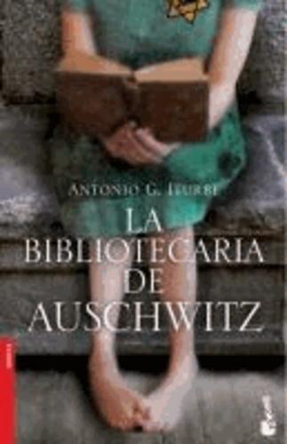 Antonio Iturbe - La bibliotecaria de Auschwitz.