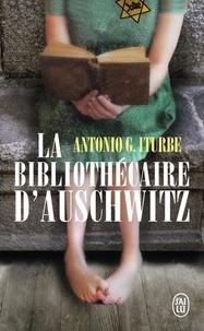 Antonio Iturbe - La bibliothécaire d'Auschwitz.