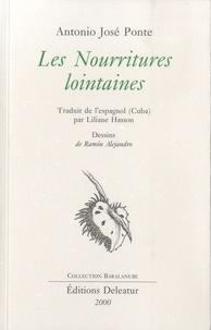 Antonio José Ponte - Les nourritures lointaines.