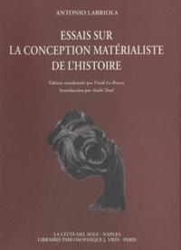 Antonio Labriola - Essais sur la conception matérialiste de l'histoire.