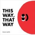 Antonio Ladrillo - This way, that way.