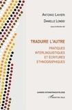 Antonio Lavieri et Danielle Londei - Traduire l'autre - Pratiques interlinguistiques et écritures ethnographiques.
