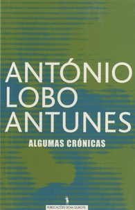 António Lobo Antunes - Algumas Cronicas.