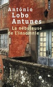 António Lobo Antunes - La nébuleuse de l'insomnie.