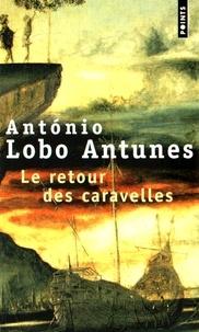 António Lobo Antunes - Le retour des caravelles.