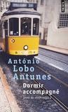 António Lobo Antunes - Livre de chroniques Tome 2 : Dormir accompagné.