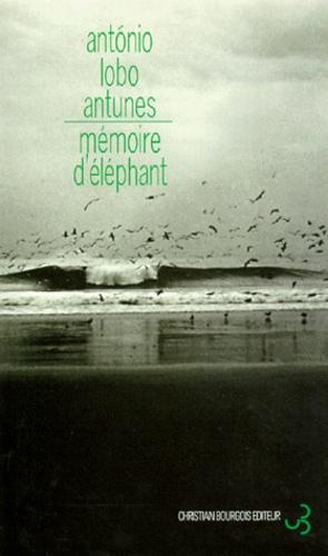 António Lobo Antunes - Mémoire d'éléphant.