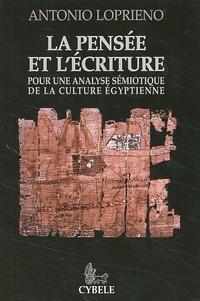 Antonio Loprieno - La pensée et l'écriture. - Pour une analyse sémoitique de la culture égyptienne.