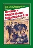 Antonio Lorente Medina et Javier de Navascues - Narrativa de la revolucion mexicana : realidad historica y ficcion.