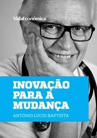António Lúcio Baptista - Inovação para a Mudança.