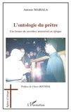 Antonio Mabiala - L'ontologie du prêtre - Une lecture du sacerdoce ministériel en Afrique.