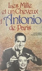 Antonio Magagnini et Hervé Le Boterf - Les mille et un cheveux d'Antonio de Paris.