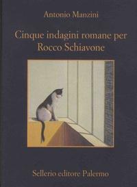 Antonio Manzini - Cinque indagini romane per Rocco Schiavone.