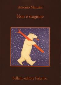 Antonio Manzini - Non è stagione.