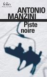 Antonio Manzini - Piste noire - Une enquête de Rocco Schiavone.
