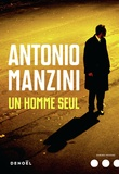Antonio Manzini - Un homme seul.