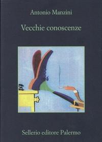 Antonio Manzini - Vecchie conoscenze.