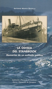 Antonio Marco Botella - La odisea del Stanbrook - Memorias de un exiliado politico.