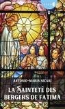 Antonio-Maria Sicari - La sainteté des bergers de Fatima.