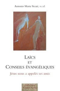 Antonio Maria Sicari - Laics et conseils évangéliques - Jésus nous a appelés ses amis.