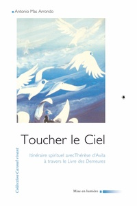 En marche vers le Ciel- Itinéraire spirituel avec Thérèse d'Avilla - Antonio Mas Arrondo pdf epub