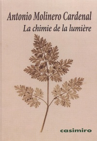 Antonio Molinero Cardenal - La chimie de la lumière - Ou la naissance du photogramme.