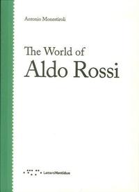 Antonio Monestiroli - The World of Aldo Rossi.