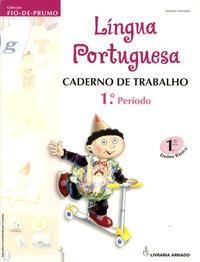 Antônio Monteiro - Lingua Portuguesa Fio De Prumo 1 Ano - Cahier D'Exercices.