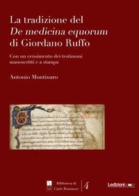 Antonio Montinaro - La Tradizione del De Medicina Equorum di Giordano Ruffo.