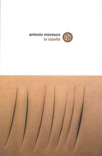 Antonio Moresco - La cipolla.