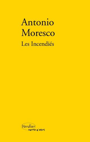 Antonio Moresco - Les incendiés.