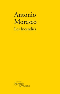 Antonio Moresco - Les incendiés.