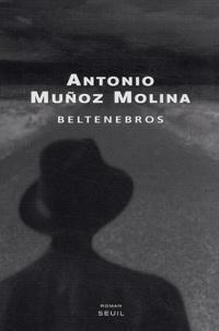 Antonio Muñoz-Molina - Beltenebros.