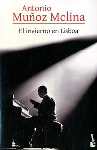Antonio Muñoz Molina - El invierno en Lisboa.