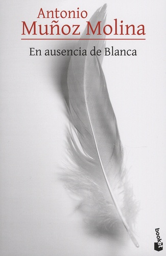 Antonio Muñoz Molina - En ausencia de Blanca.