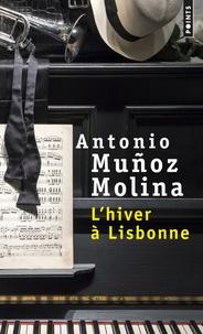 Antonio Muñoz Molina - L'hiver à Lisbonne.