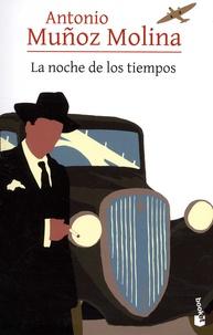 Antonio Muñoz Molina - La noche de los tiempos.