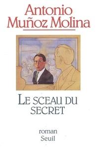 Antonio Muñoz-Molina - Le sceau du secret.