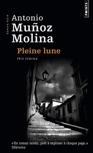 Antonio Muñoz Molina - Pleine lune.