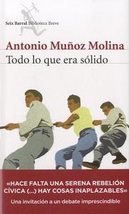 Antonio Muñoz-Molina - Todo lo que era solido.