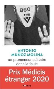 Antonio Muñoz Molina - Un promeneur solitaire dans la foule.